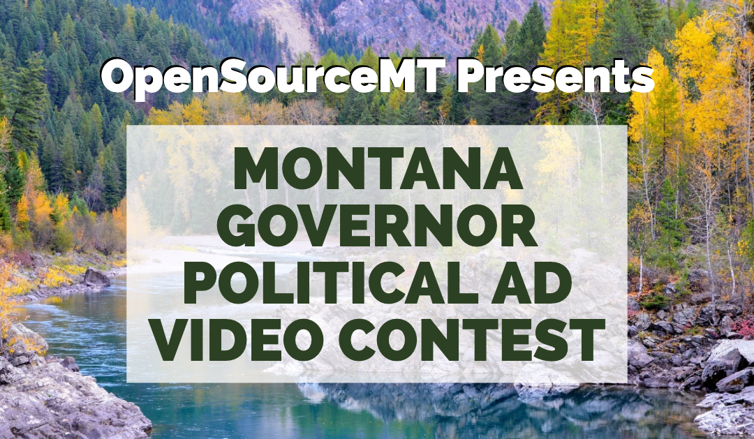OpenSource Montana Launches Political Ad Contest for the Montana Governor's Race 2020